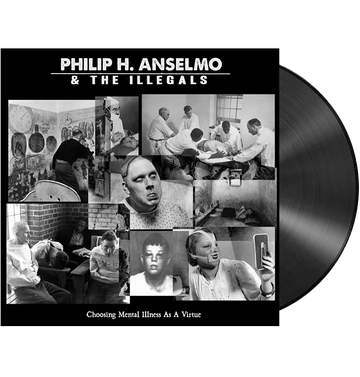 PHILIP H. ANSELMO & THE ILLEGALS - 'Choosing Mental Illness as a Virtue' LP