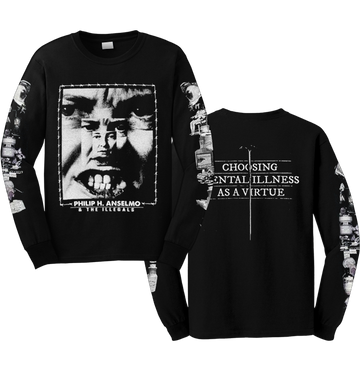 PHIL ANSELMO & THE ILLEGALS - 'Choosing Mental Illness As A Virtue' Long Sleeve