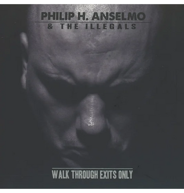 PHILIP H. ANSELMO & THE ILLEGALS - 'Walk Through Exits Only' DigiCD