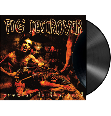 PIG DESTROYER - 'Prowler In The Yard' LP