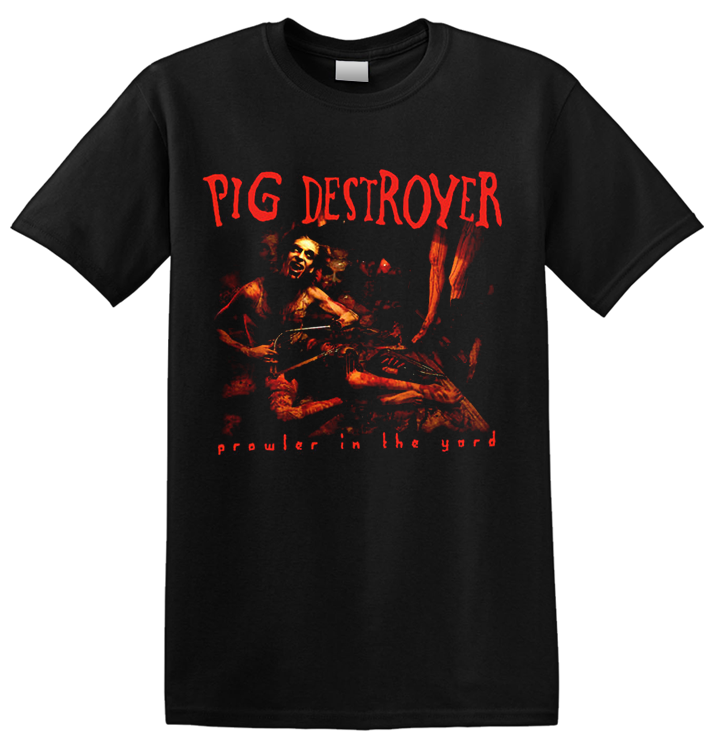 PIG DESTROYER - 'Prowler In The Yard' T-Shirt