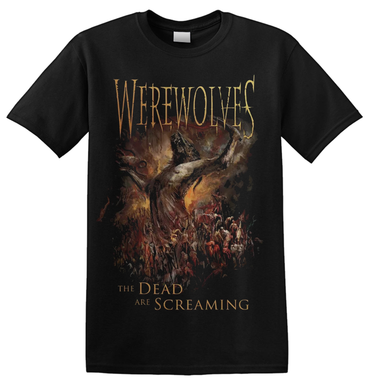 WEREWOLVES - 'The Dead Are Screaming' T-Shirt