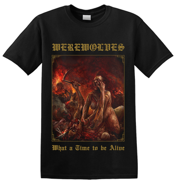 WEREWOLVES - 'What A Time To Be Alive' Tshirt (Preorder)
