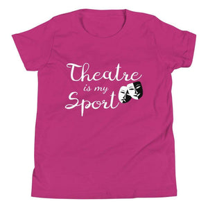 Theatre Is My Sport Youth T-Shirt - Happy Drama Shirts