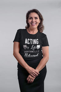 Acting Is Life Women's T-Shirt