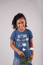 Load image into Gallery viewer, Acting Is Life Everything Else Is Rehearsal Youth T-Shirt - Happy Drama Shirts