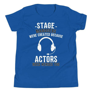 Because Actors Need Heroes Too Youth T-Shirt - Happy Drama Shirts