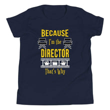Load image into Gallery viewer, Because I'm The Director That's Why Youth T-Shirt - Happy Drama Shirts