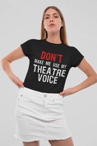 Use My Theatre Voice Women's T-Shirt