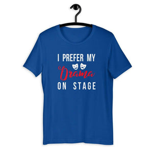 I Prefer My Drama On Stage Men's T-Shirt - Happy Drama Shirts