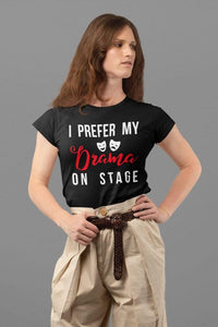 I Prefer My Drama Women's T-Shirt