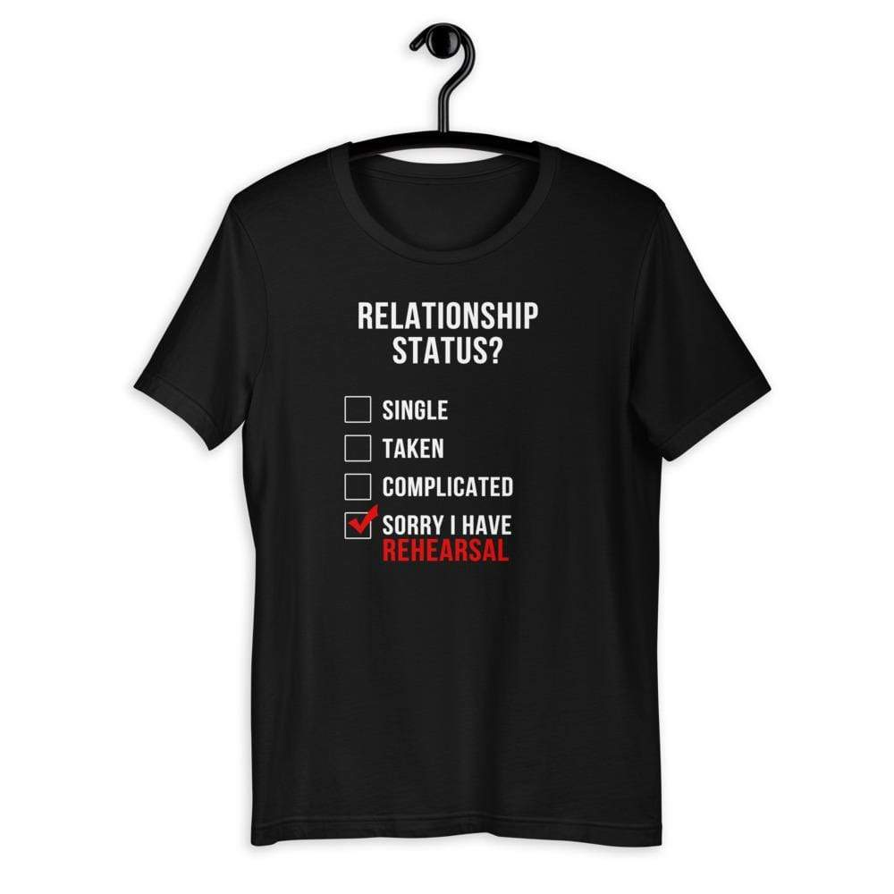 Relationship Status Sorry I Have Rehearsal Men's T-Shirt - Happy Drama Shirts