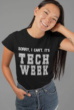 Load image into Gallery viewer, Sorry It's Tech Week Women's T-Shirt