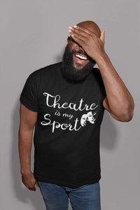Theatre Is My Sport Men's T-Shirt