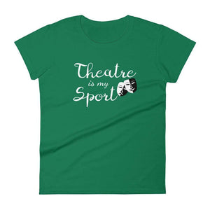 Theatre Is My Sport Women's T-Shirt - Happy Drama Shirts