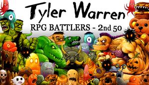Tyler Warren RPG BATTLERS - 2nd 50