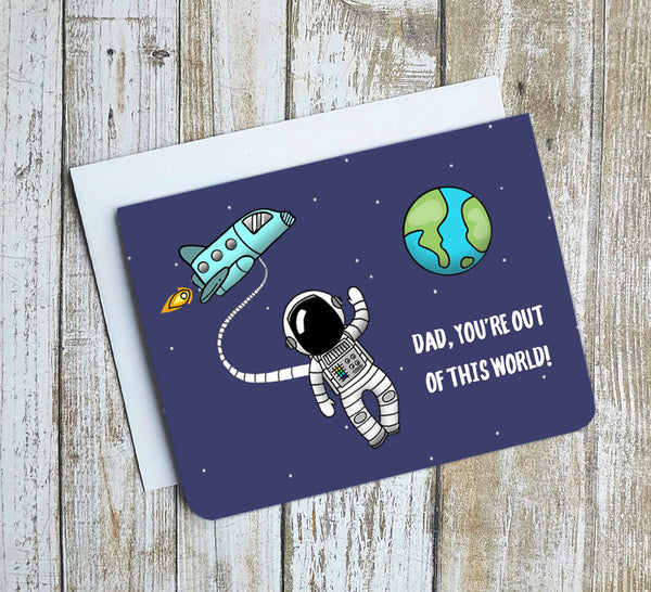 Dad Youre Out Of This World Card