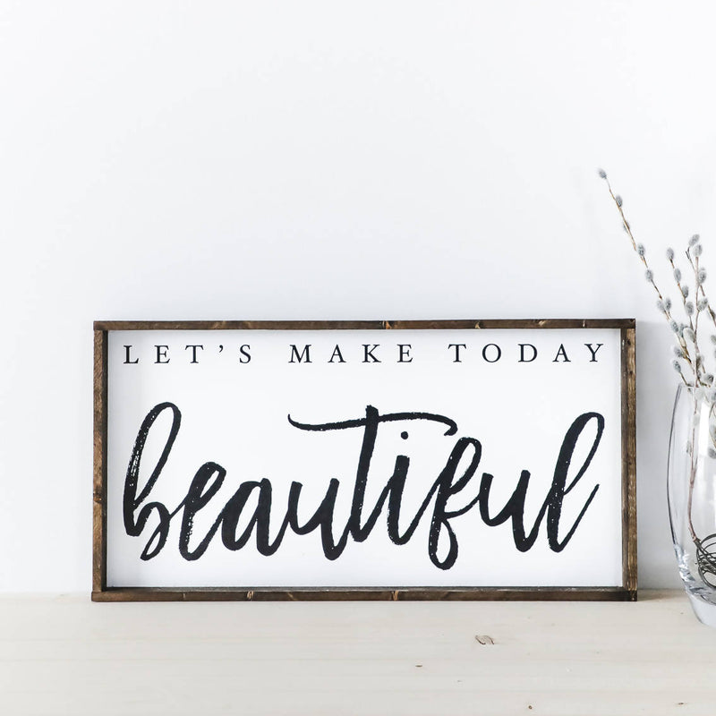 Let's Make Today Beautiful
