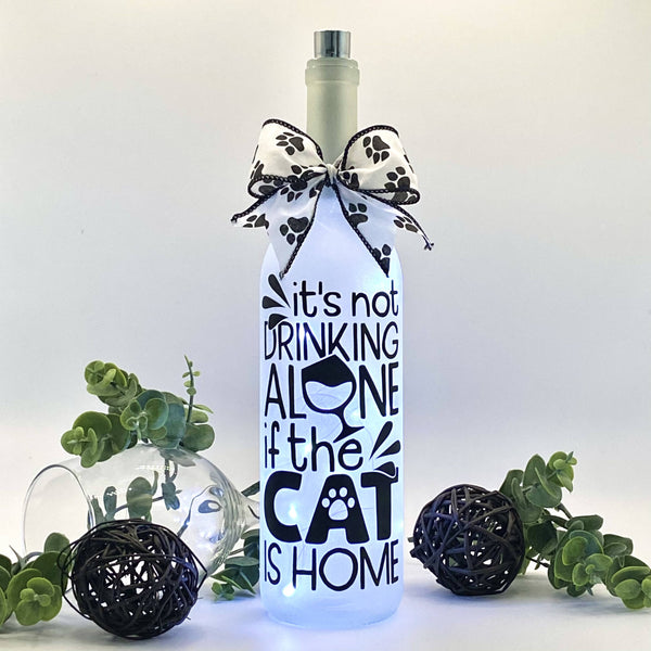It's not drinking alone if the Cat is home - Lighted Bottle