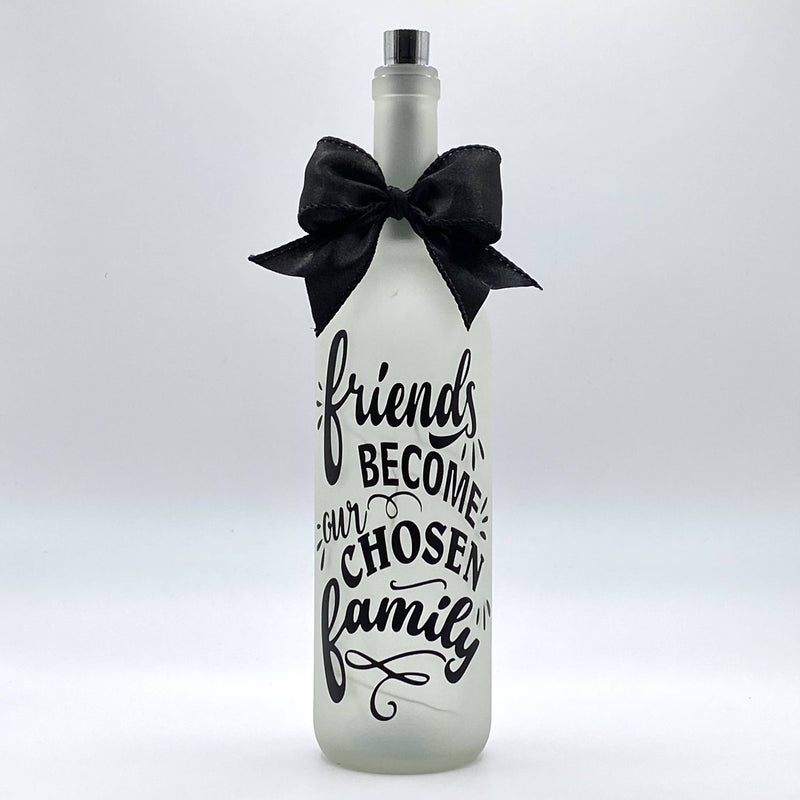 Friends become our chosen family - Lighted Bottle