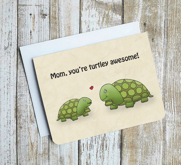 Mom Youre Turtley Awesome Card