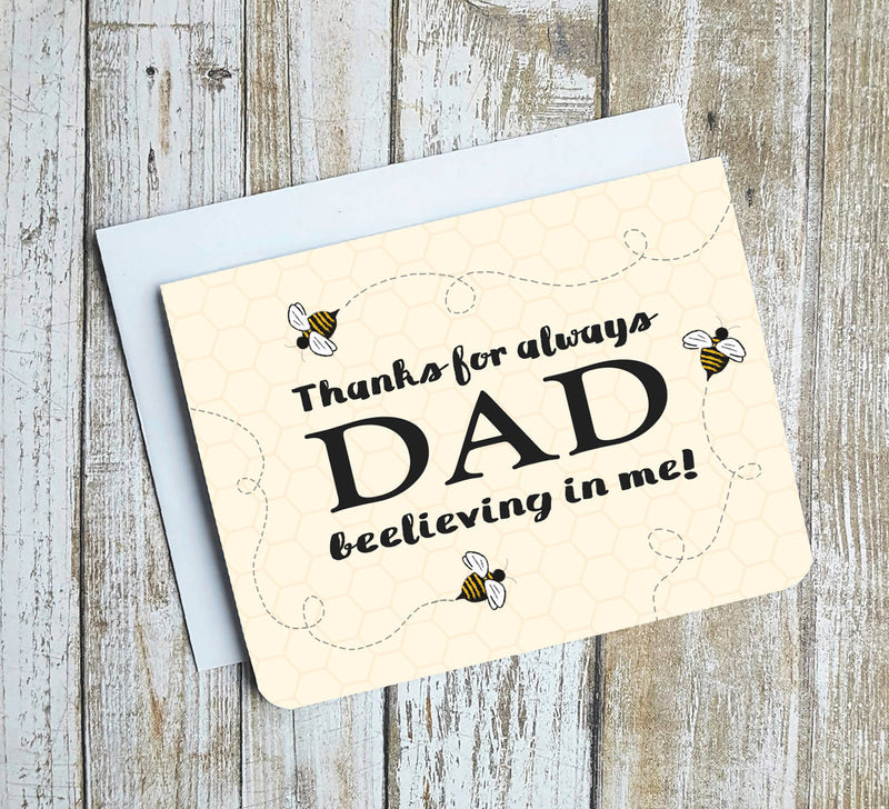 Dad Thanks For Beelieving In Me Card