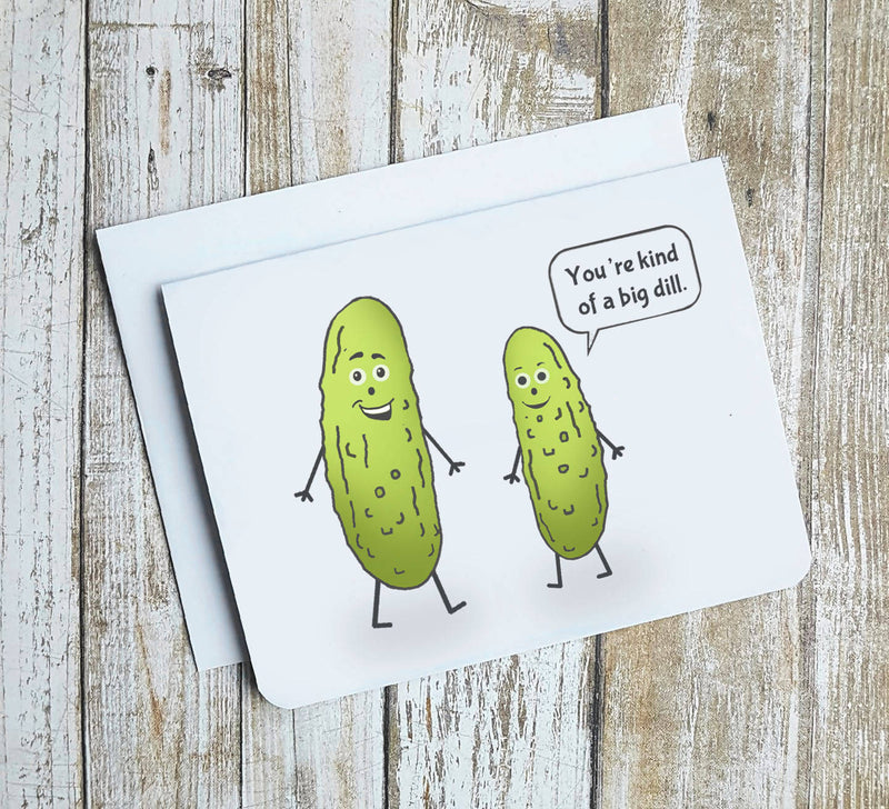 Youre Kind Of A Big Dill Card