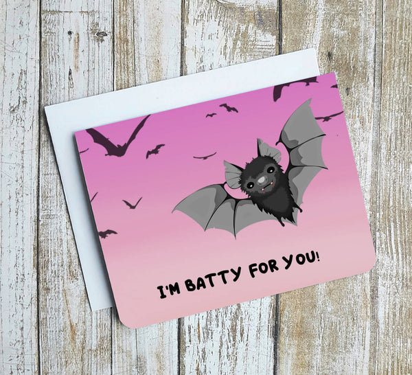 I'm Batty For You Card