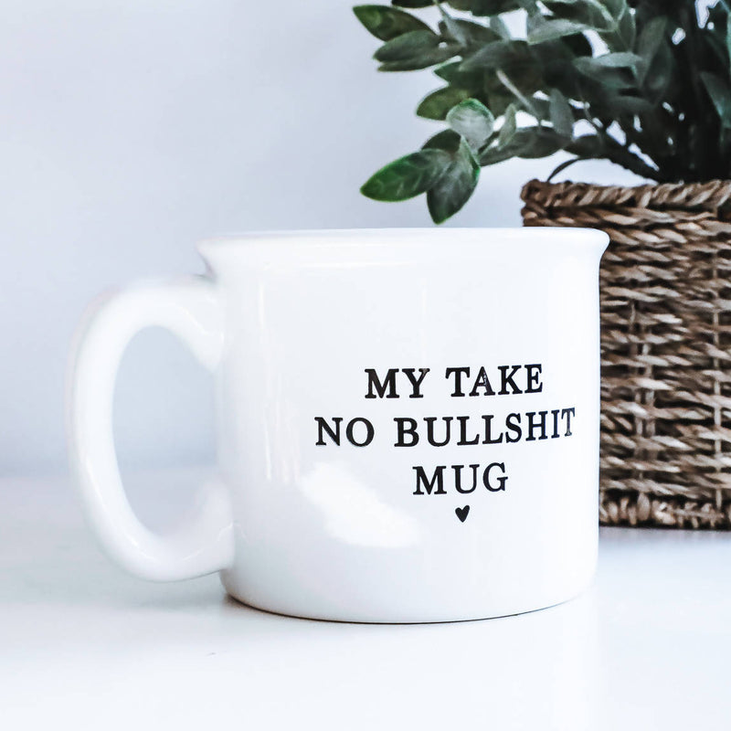My Take No Bullshit Mug