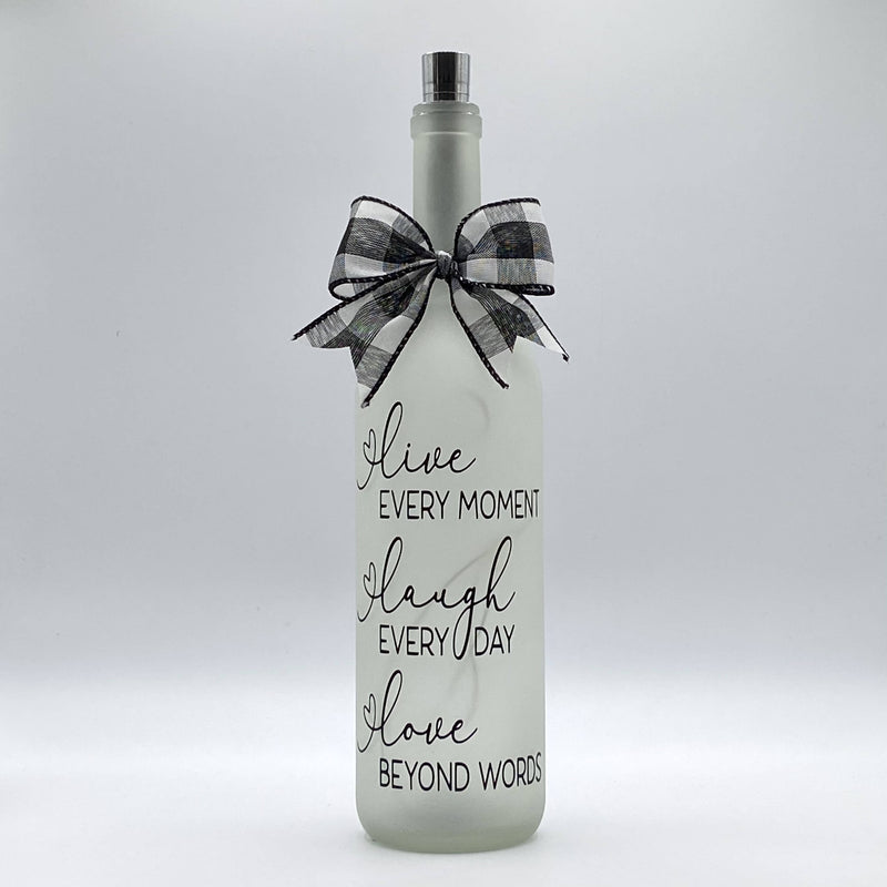 Live Every Moment, Laugh Every Day, Love Beyond Words - Lighted Bottle