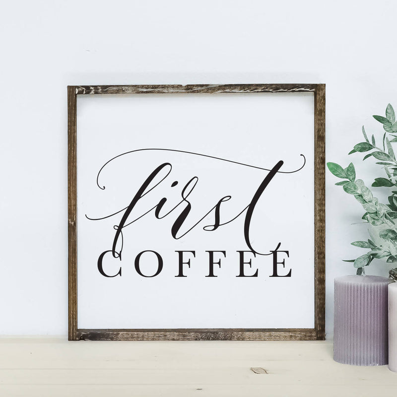 First Coffee Wood Sign
