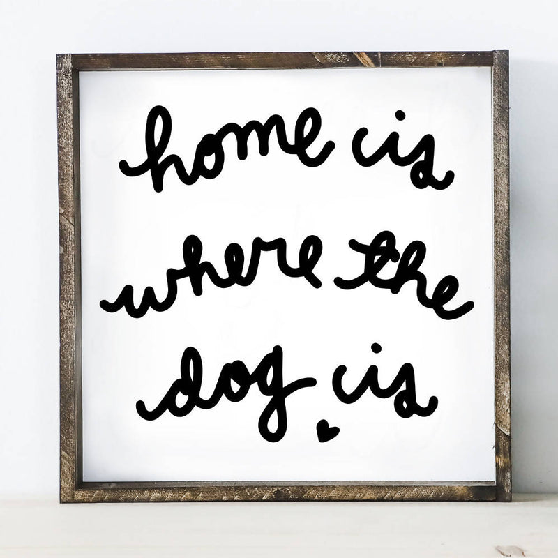 Home Is Where The Dog Is Wood Sign