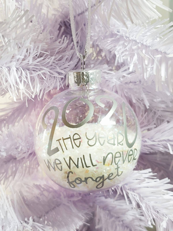 2020 The Year We Will Never Forget Ornament With Glitter Snow