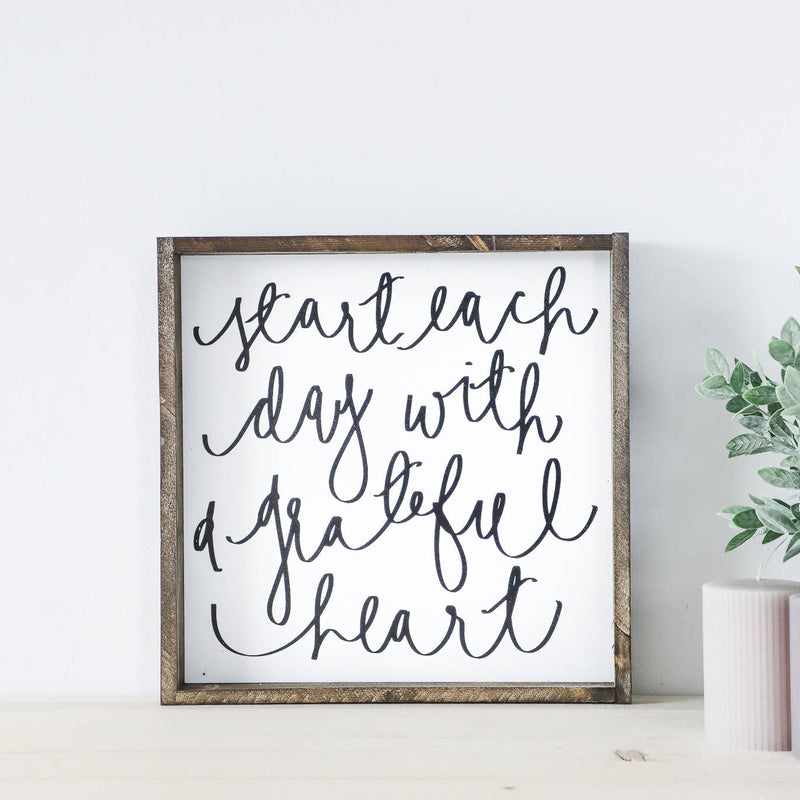Start Each Day With A Grateful Heart Wood Sign