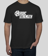 Load image into Gallery viewer, Heroic Strength T-Shirt