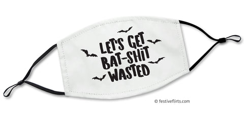Let's Get Bat Shit Wasted Adjustable Halloween Face Mask