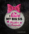 Personalized I Love My Big Sis Glass Ornament
