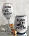 Demons Are a Girls Best Friend Wine Glass Sleeve