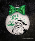 Funny Santa Did it for the Cookie Ornament