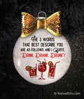Drink, Drank, Drunk Funny Christmas Ornament