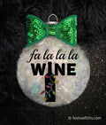 Fa La La La Wine Christmas Ornament
