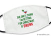 Christmas Face Mask - Getting Drunk Martini