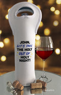 Let's Take the Holy Of Holy Night Personalized Wine Bag