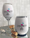 Feeling Pretty Tipsy Insulated Wine Glass Sleeve