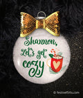 Let's Get Cozy Personalized Christmas Ornament