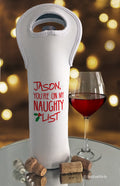 You're On My Naughty List Personalized Wine Bag
