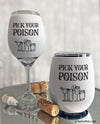 Pick Your Poison Insulated Wine Glass Sleeve