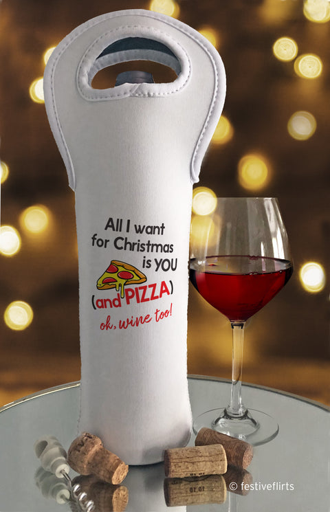 All I Want for Christmas is Pizza (and Wine) Bottle Bag
