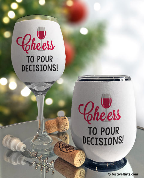 Cheers to Pour Decisions Insulated Wine Glass Sleeve
