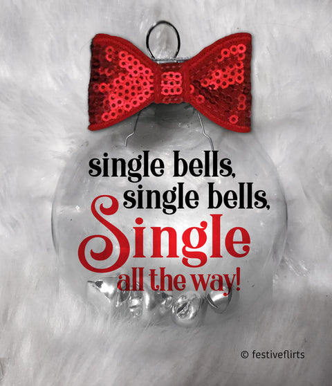 Single Bells, Single All the Way Christmas Ornament